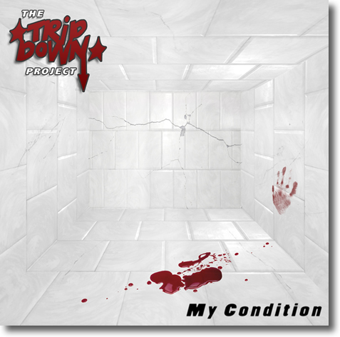 Tripdown Project my condition EP