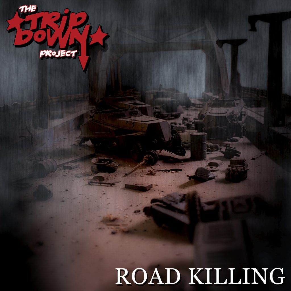 The Tripdown Project Road Killing Holier Than Thou Records