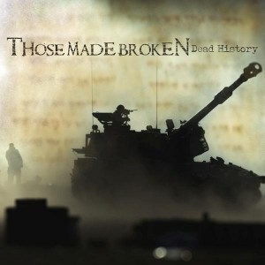 Cover artwork for the album Dead History by rock band Those Made History