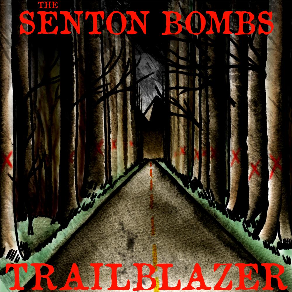 The Senton Bombs Trailblazer Holier Than Thou Records