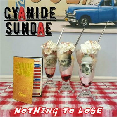 Cyanide Sundae Nothing to Lose